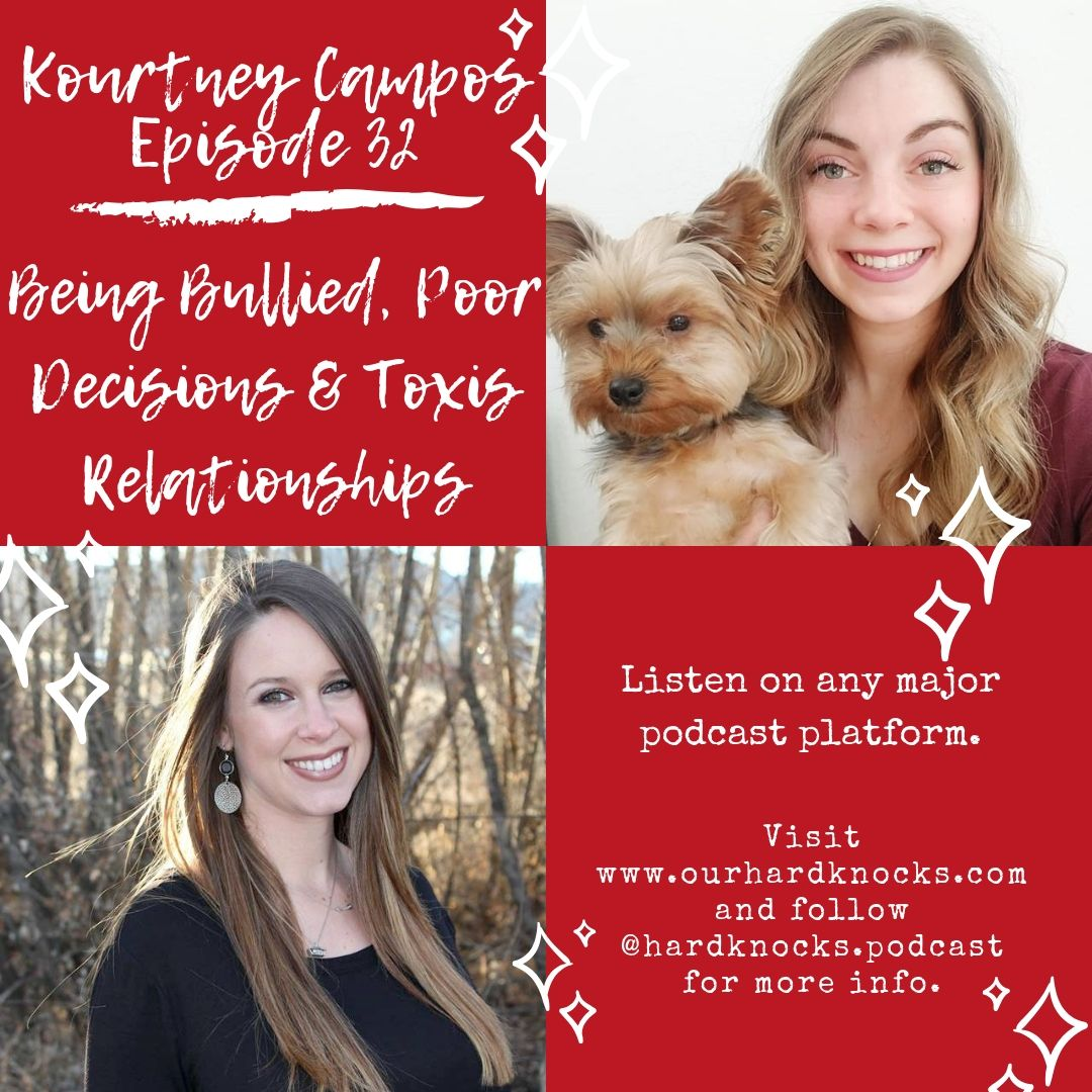 Episode 32: Kourtney Campos - Poor Decisions, Being Bullied and Toxic Relationship
