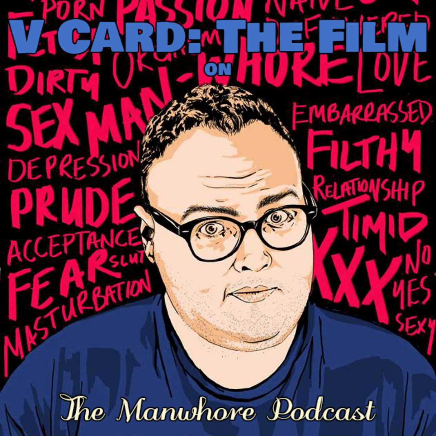 The Manwhore Podcast: A Sex-Positive Quest - Ep. 128: Rejection, Confidence, & Virgins with Dillon Birdsall