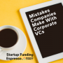 Artwork for Startup Funding Espresso -- Mistakes Companies Make With Corporate VCs