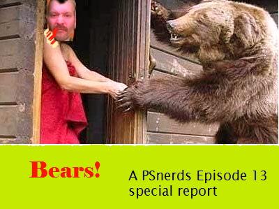 PSNerds Podcast #13 - Bears!