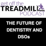 Artwork for THE FUTURE OF DENTISTRY AND DSOs w/ Jacob Puhl