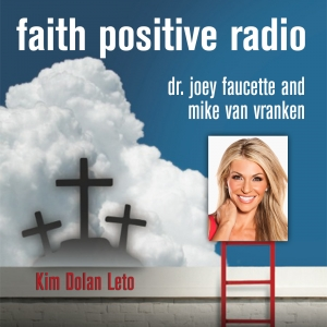 Faith Positive Radio: Kim Dolan Leto