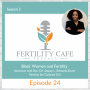 Artwork for Ep. 24 | Women of Color and Infertility