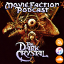 Artwork for MovieFaction Podcast - The Dark Crystal