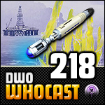 DWO WhoCast - #218 - Doctor Who Podcast