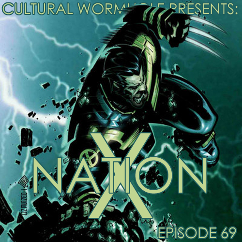 Cultural Wormhole Presents: X-Nation Episode 69