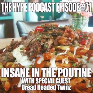 The Hype Podcast episode #71 Insane in the Putine 5 1 16