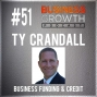 Artwork for Business Funding and Credit with Ty Crandall - BGP 51