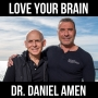 Artwork for Love Your Brain with Dr. Daniel Amen