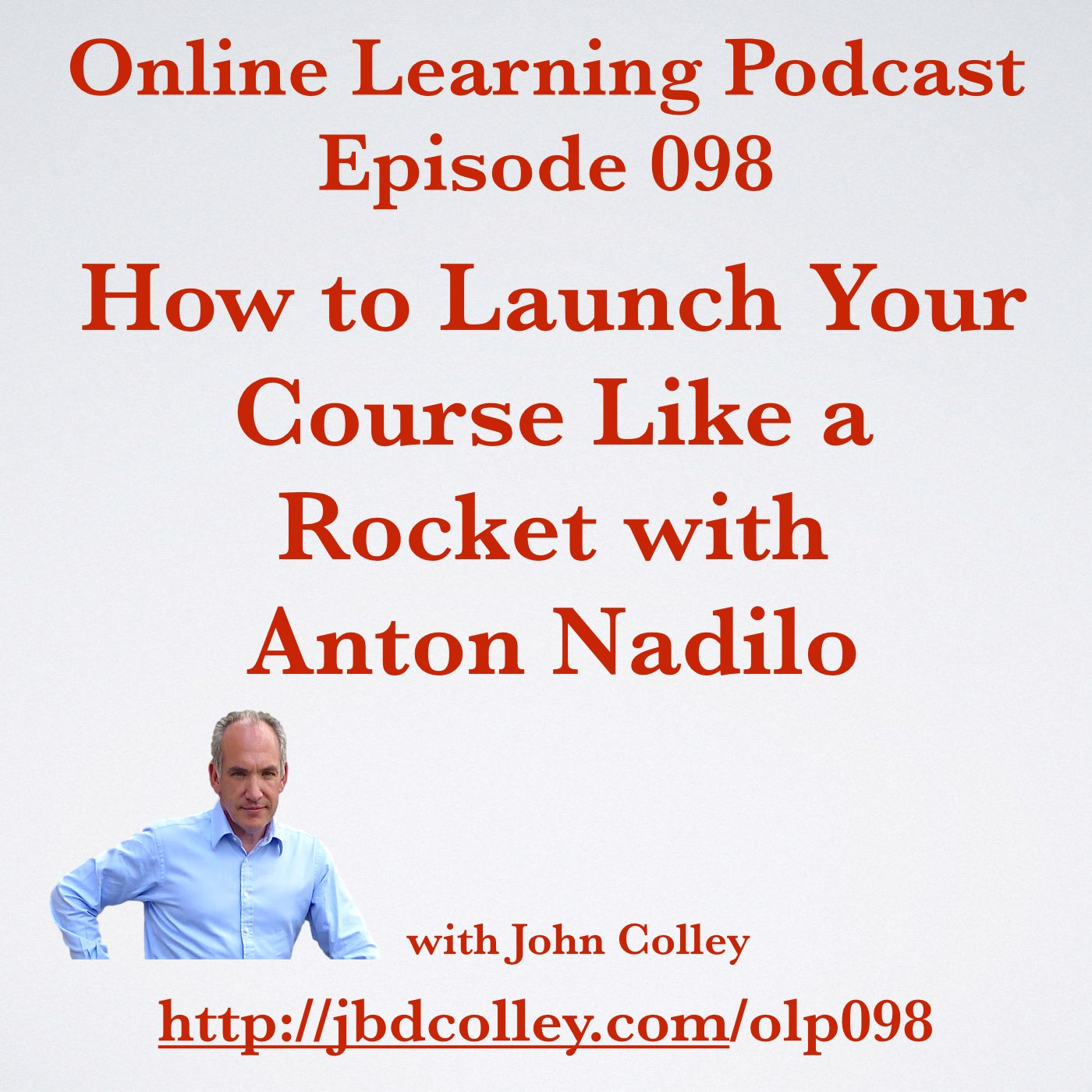 OLP098 How to Launch Your Course Like a Rocket with Anton Nadilo