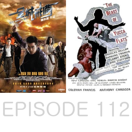 Episode 112 - City Under Siege and The Beast of Yucca Flats.mp3
