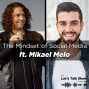 Artwork for The Mindset of Social Media ft. Mikael Melo, Social Media Strategist