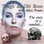 Artwork for S11E03 Tough As Old Boots with Alice Fraser