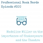 Artwork for Ep. #300 - Madeline Miller on the magic of Shakespeare and Theatre