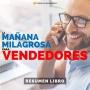 Artwork for La Mañana Milagrosa para Vendedores - #130 - Un Resumen de Libros para Emprendedores