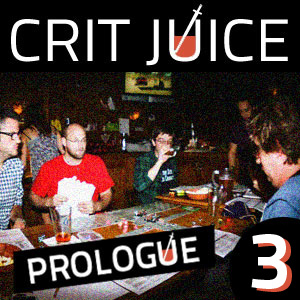Crit Juice: The Prologue - 03