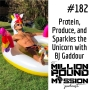 Artwork for 182: Protein, Produce, and Sparkles the Unicorn with Bj Gaddour