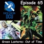 Artwork for The Earth Station DCU Episode 65 – Green Lanterns: Out of Time!