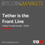 Artwork for Tether is the Front Line | Bitcoin & Markets - E165