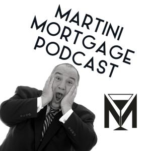 Martini Mortgage Podcast