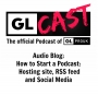 Artwork for Audio blog: How to Start a Podcast: Hosting site, RSS feed and Social Media