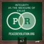 Artwork for Peace Revolution episode 067: Integrity as the Measure of Value