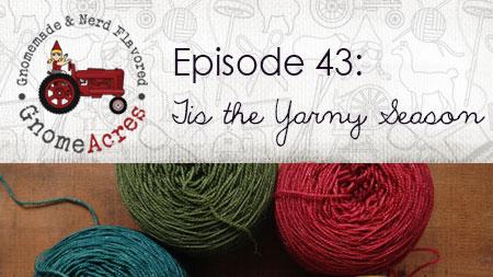 Artwork for Ep 43: Tis the Yarny Season