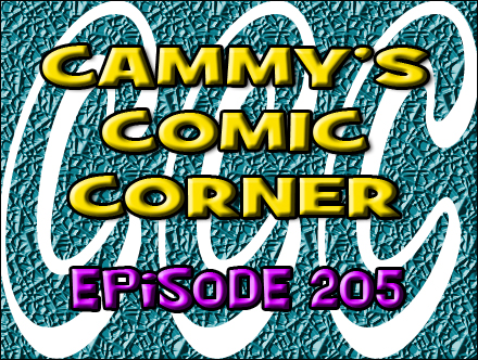 Cammy's Comic Corner - Episode 205 (4/22/12)