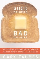 Gary Taubes Explains The Difference Between Good Calories, Bad Calories