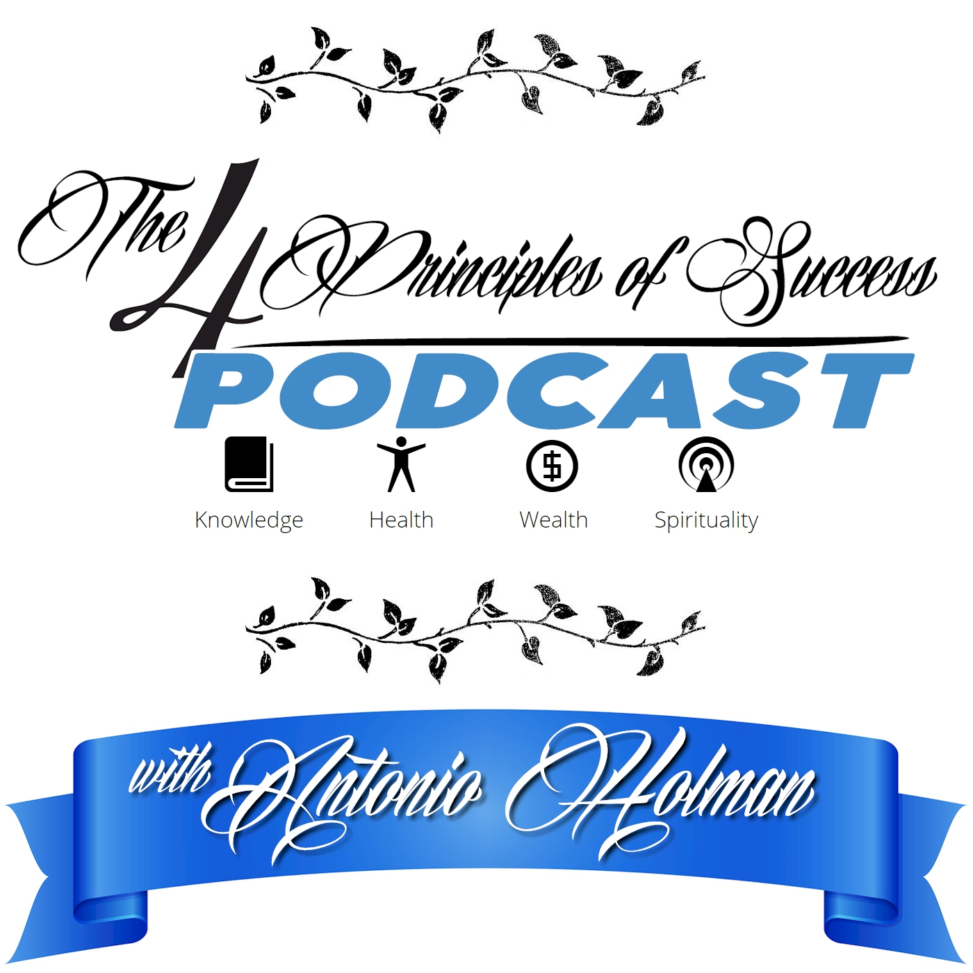 The 4 Principles of Success with Antonio Holman show art