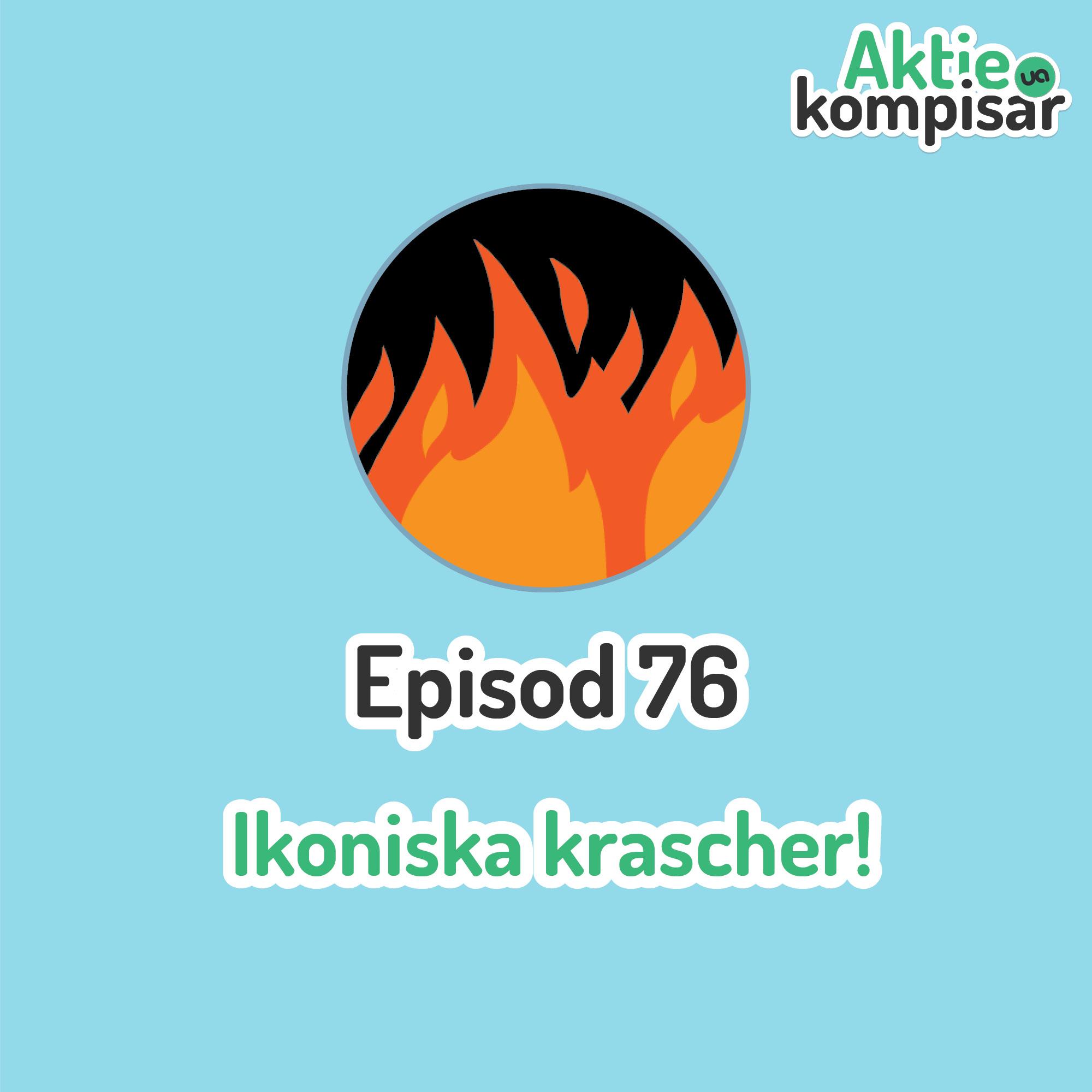 Episod 76 - Ikoniska krascher!