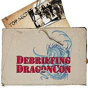 Debriefing DragonCon #013 - Pacing Yourself, Celebrity Autographs and Photos