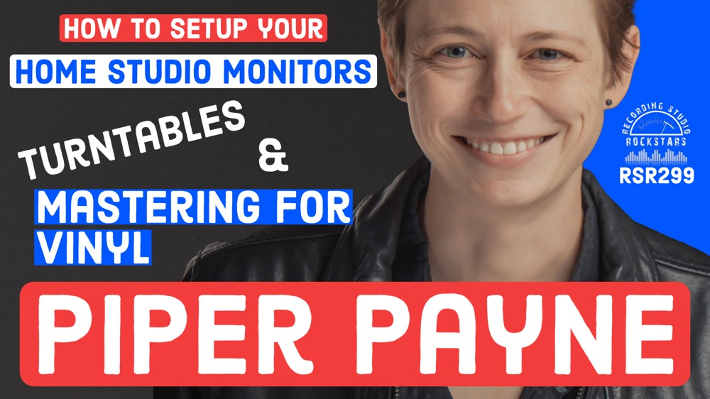 RSR299 - Piper Payne - How To Setup Your Home Studio Monitors, Turntables, and Master for Vinyl