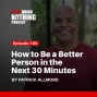 Artwork for SDN100: How to Be a Better Person in the Next 30 Minutes