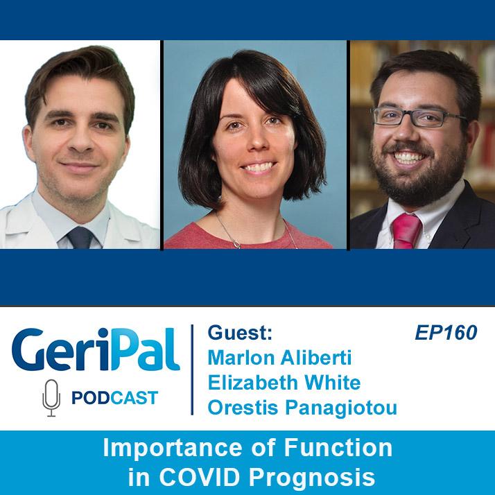 Importance of Function in COVID Prognosis: Podcast with Orestis Panagiotou, Elizabeth White, and Marlon Aliberti