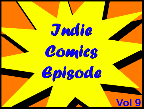 Cammy's Comic Corner - Indie Comics Episode - Vol. 9