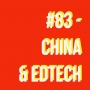 Artwork for #83 - China and Edtech