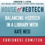 Artwork for Balancing #EdTech in a Library with Kate Nesi - HoET138
