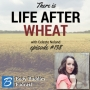 "Artwork for Episode #138: ""There Is Life After Wheat"" with Celeste Noland"