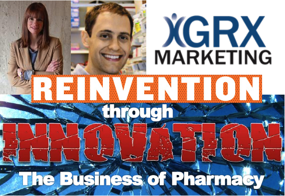 Pharmacy Reinvention through Innovation with GRX Marketing - Pharmacy Podcast Episode 254