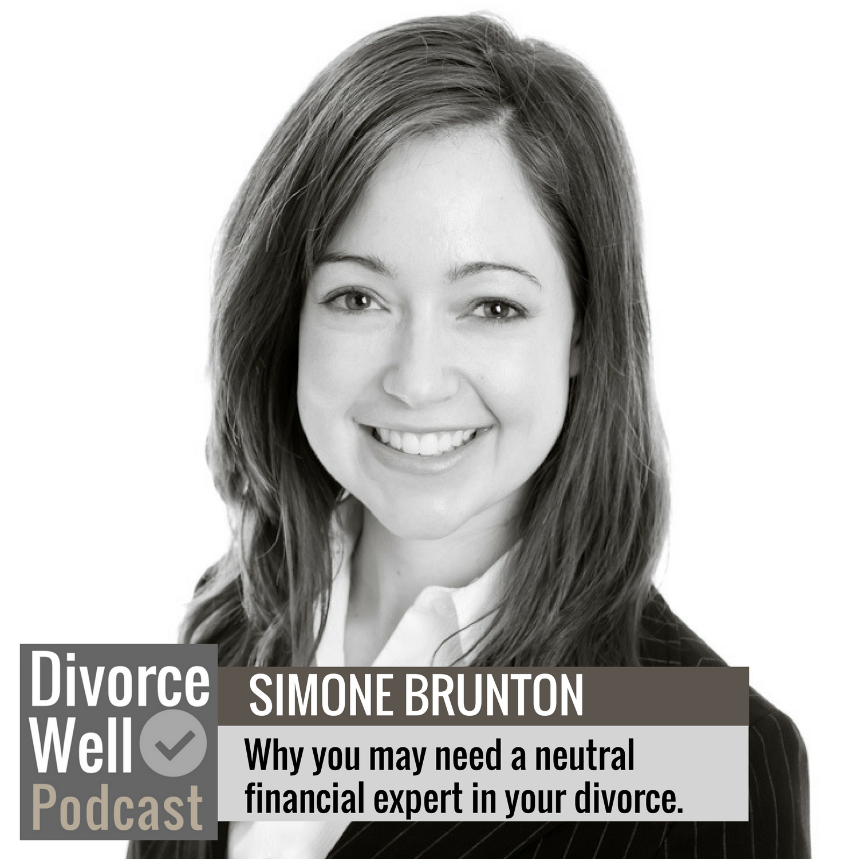 The Divorce Well Podcast - 13 - Neutral financial expert (CPA, CBV), Simone Brunton