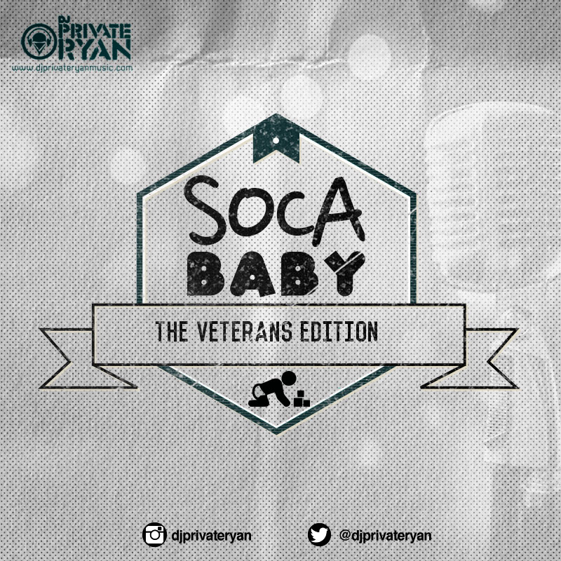 Dj Private Ryan Presents Soca Baby (The Veterans Part 1)