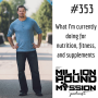 Artwork for 353: What I'm currently doing for nutrition, fitness, and supplements