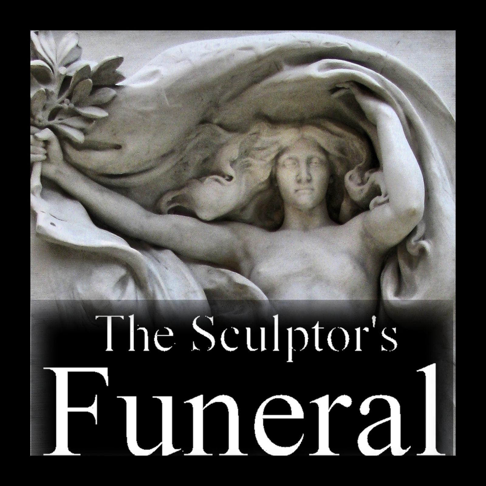 The Sculptor's Funeral show art