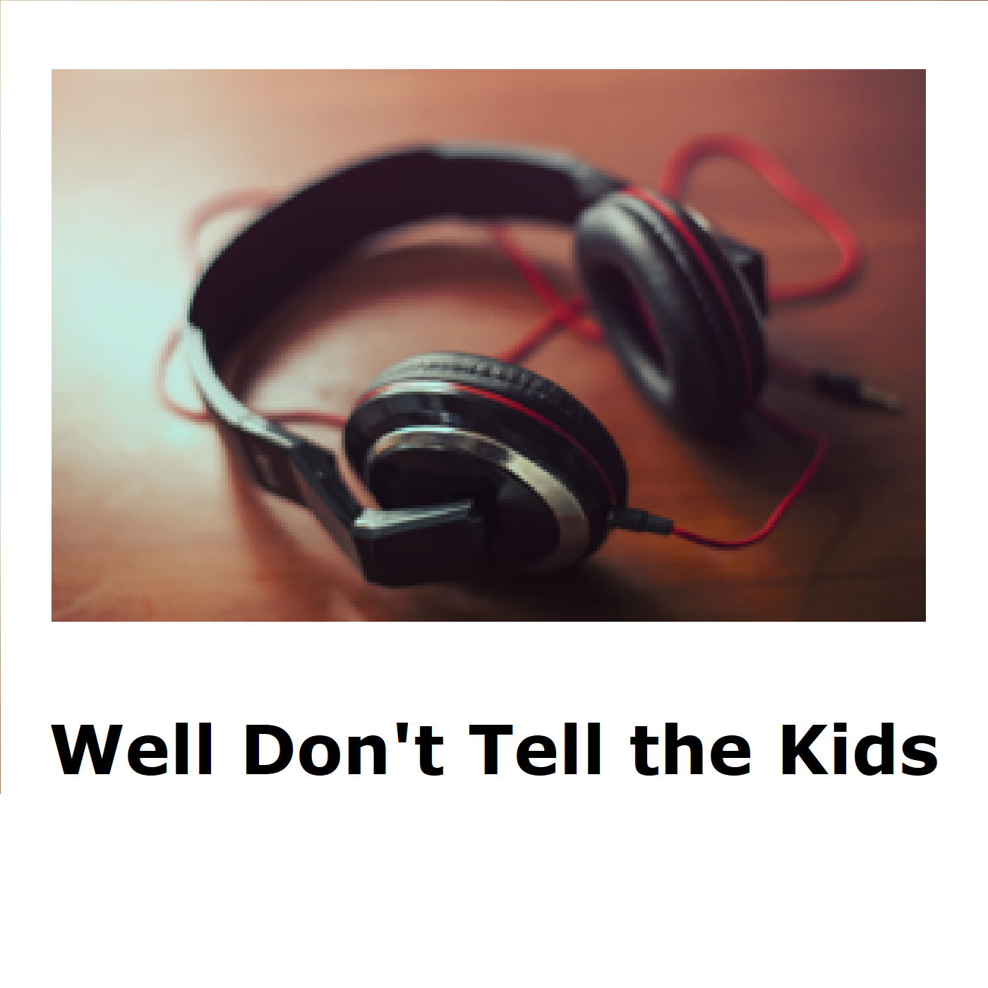 Well Don't Tell the Kids logo