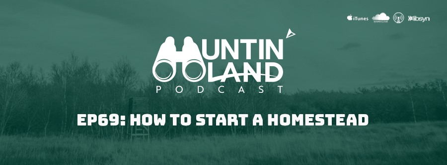 How To Start A Homestead on Huntin Land