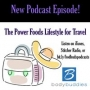 Artwork for Episode #36: The Power Foods Lifestyle for Travel