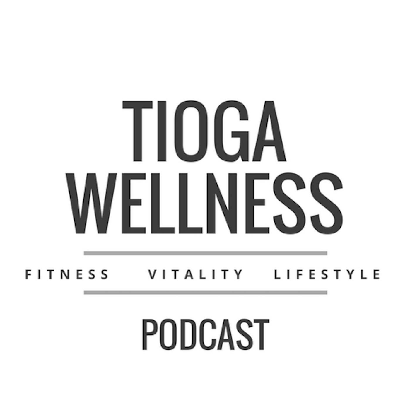 The Tioga Wellness Podcast show art