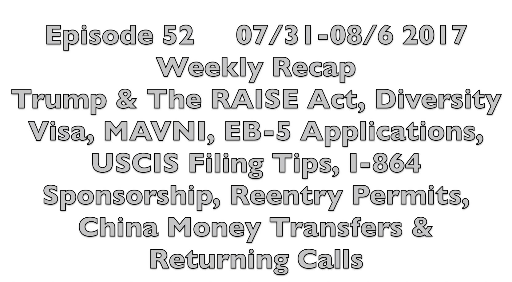 Episode 52 - Trump & The RAISE Act, Diversity Visa, MAVNI