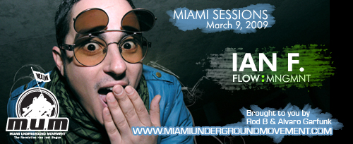 "M.U.M & Flow Management proudly presents ""Miami Sessions with Ian F""- M.U.M- Episode 70"